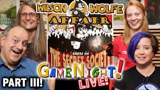 GameNight! Live!   Wilson Wolfe Affair Part III 2 6 2020