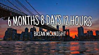 6 months, 8 days, 12 hours - Brian McKnight ( Lyrics )