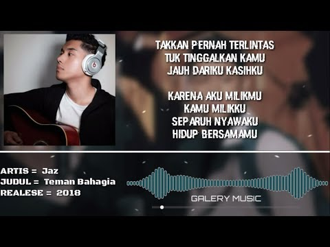 Jaz - Teman Bahagia (Official Lyrics Video)