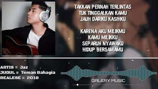 Video Jaz - Teman Bahagia (Official Lyrics Video) download MP3, 3GP, MP4, WEBM, AVI, FLV Maret 2018