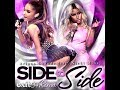 Download Side to Side - Ariana Grande feat. Nicki Minaj (Exit 59 Remix) MP3 song and Music Video