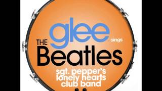 Glee - Sgt  Pepper's Lonely Hearts Club Band (DOWNLOAD MP3 + LYRICS)