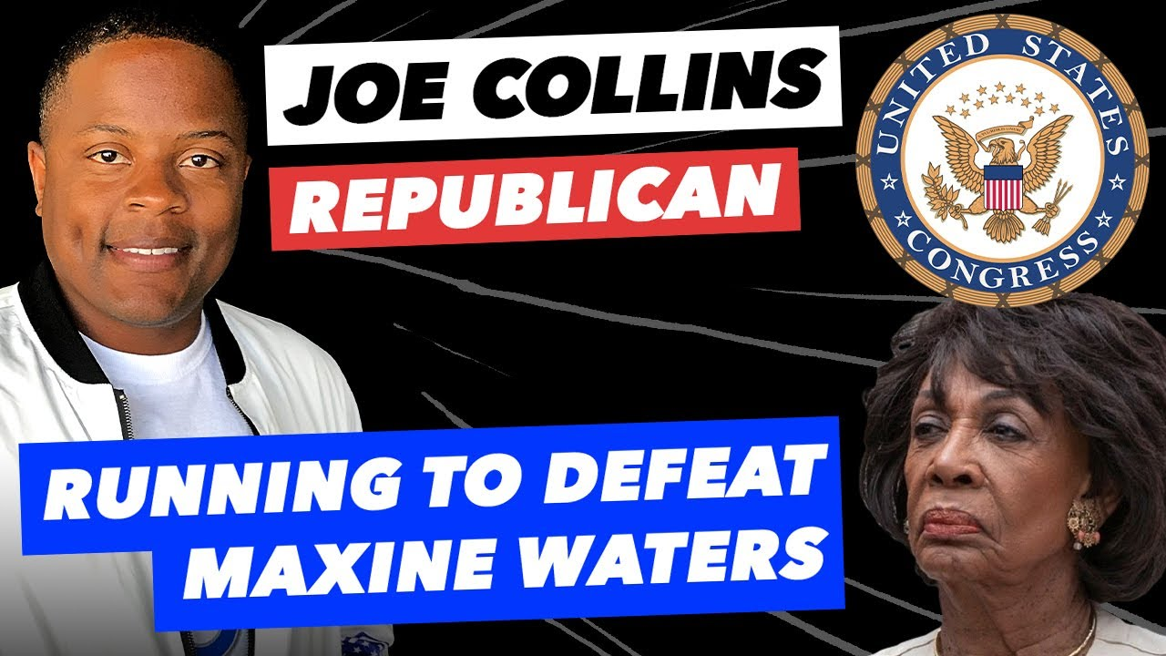 Joe Collins Is Running for Congress, to Defeat Maxine Waters! (Teaser)
