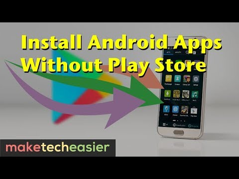 How To Install Apps On Android Without Google Play