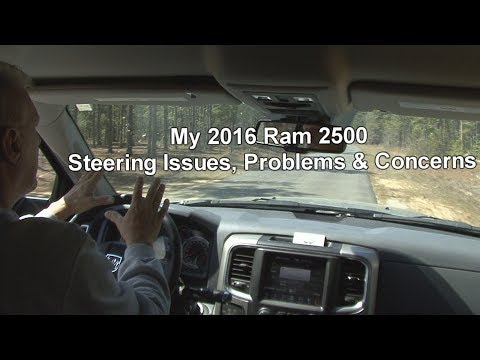 My 2016 Ram 2500 Steering Issues Steering Problems Concerns Youtube