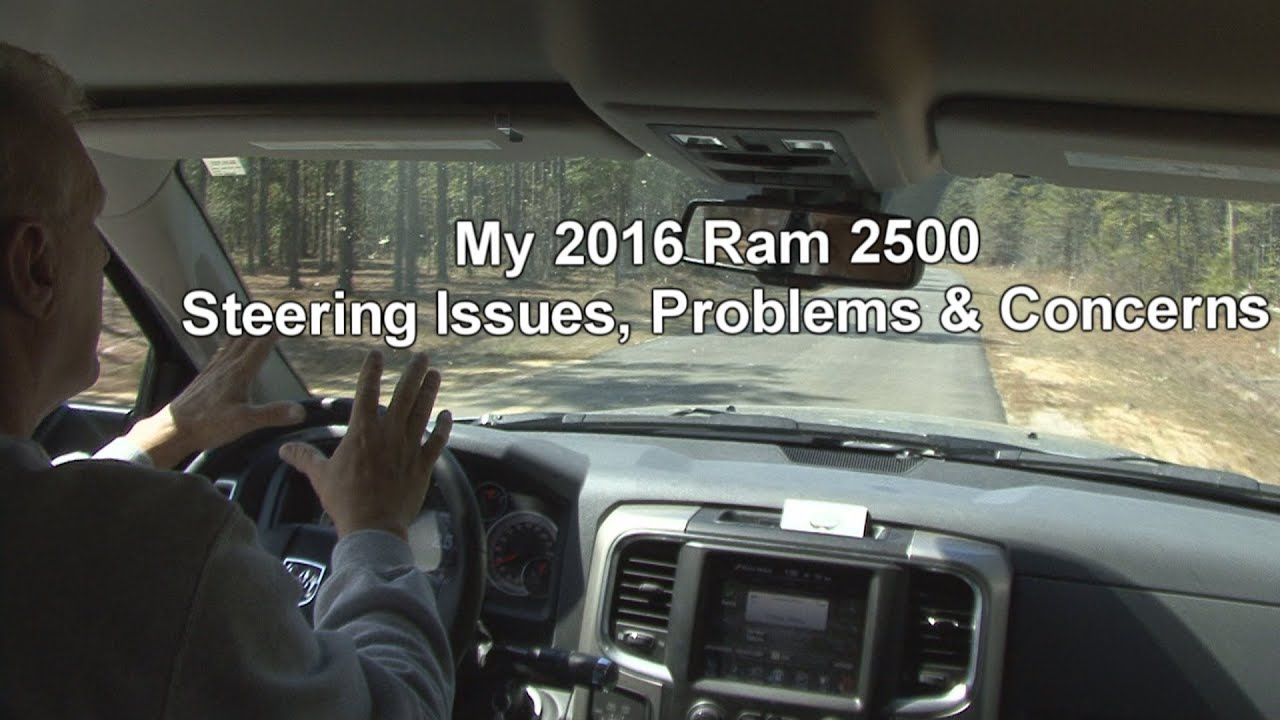 2016 Ram 2500 >> My 2016 Ram 2500 Steering Issues, Steering Problems