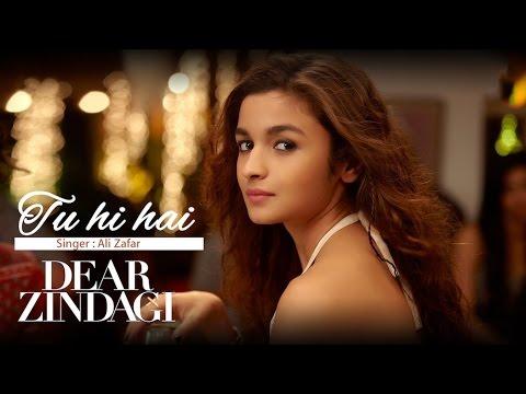 Tu Hi Hai - Dear Zindagi Ali Zafar Must watch | Lyrics