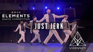 Just Jerk | Elements XVII 2017 [@VIBRVNCY Front Row 4K] #elementsxvii