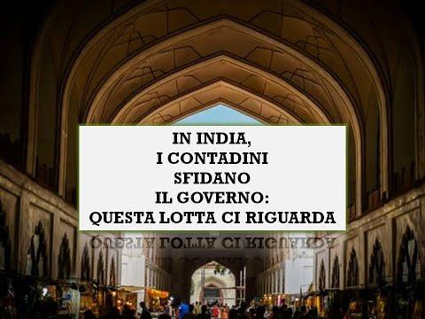 IN INDIA, I CONTADINI SFIDANO IL GOVERNO: QUESTA LOTTA CI RIGUARDA
