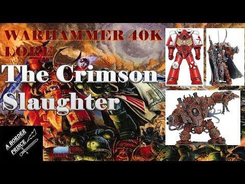 Warhammer 40k Lore: The Crimson Slaughter