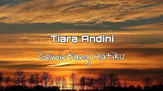 Tiara Andini - Gemintang Hatiku (Lyrics Video)