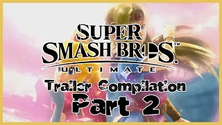 Part 2: Fit In ULTIMATLEY! EVEN MORE MUSIC! - Super Smash Bros. Ultimate Trailer Compilation