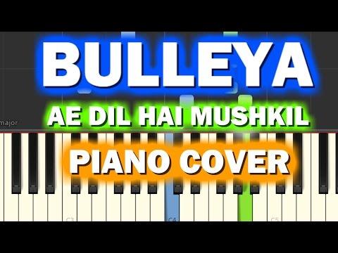 BULLEYAPiano Cover|Ae Dil Hai Mushkil|Chords+Tutorial+Lesson+Instrumental+Karaoke|Ranbir,Aishwarya