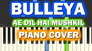 BULLEYA Piano Cover|Ae Dil Hai Mushkil|Chords+Tutorial+Lesson+Instrumental+Karaoke|Ranbir,Aishwarya
