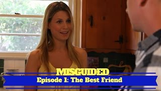 MISGUIDED: Episode 1 - The Best Friend