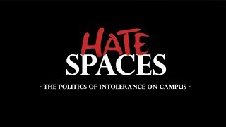 Hate Spaces: The Politics of Intolerance on Campus (45-Minute Version)