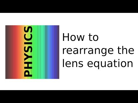 How to rearrange the lens equation