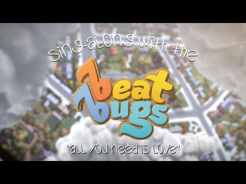 Beat Bugs SingAlong  All You Need Is Love