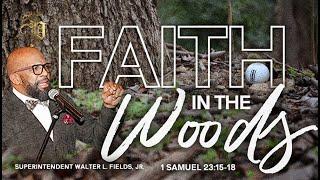 Sunday, October 11, 2020 // FAITH IN THE WOODS // 1 Samuel 23:15-18