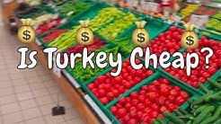 is Turkey Cheap? - Turkish Supermarket's May 2018