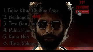 Kabir Singh Hit Songs| Ad Free | Shahid Kapoor, Kiara Advani | All Times Hit | HIt JukeBox