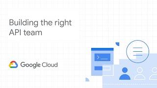 Building The Right API Team