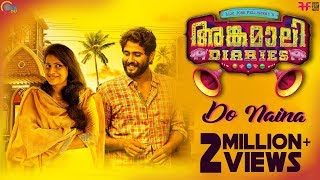 Angamaly Diaries | Do Naina Video Song | Lijo Jose Pellissery | Prashant Pillai |  Official