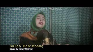 SALAH MANIMBANG(COVER BY VANNY VABIOLA)