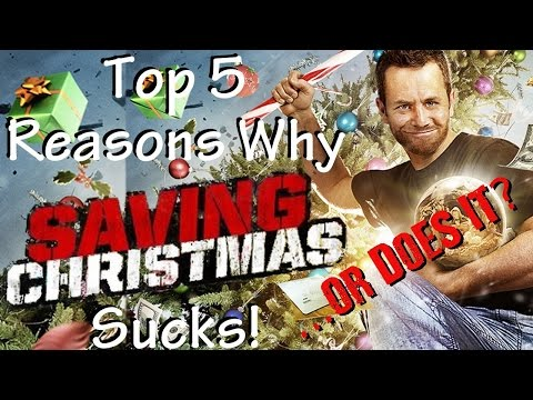 Top 5 Reasons Saving Christmas Sucks! ...or Does It?