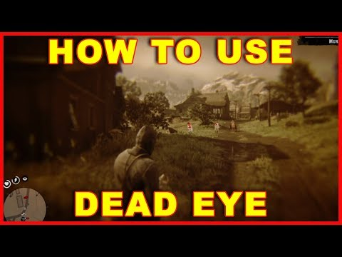 Red Dead Redemption 2: How to Use Dead Eye