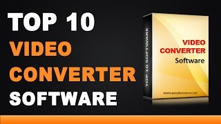 Best Video Converter Software - Top 10 List
