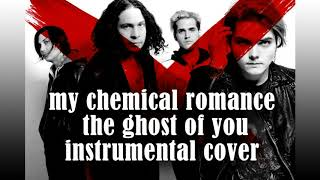 my chemical romance - the ghost of you || instrumental cover