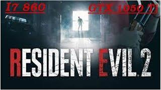 Resident Evil 2  Remake (Demo) I7 860 & GTX 1050 TI