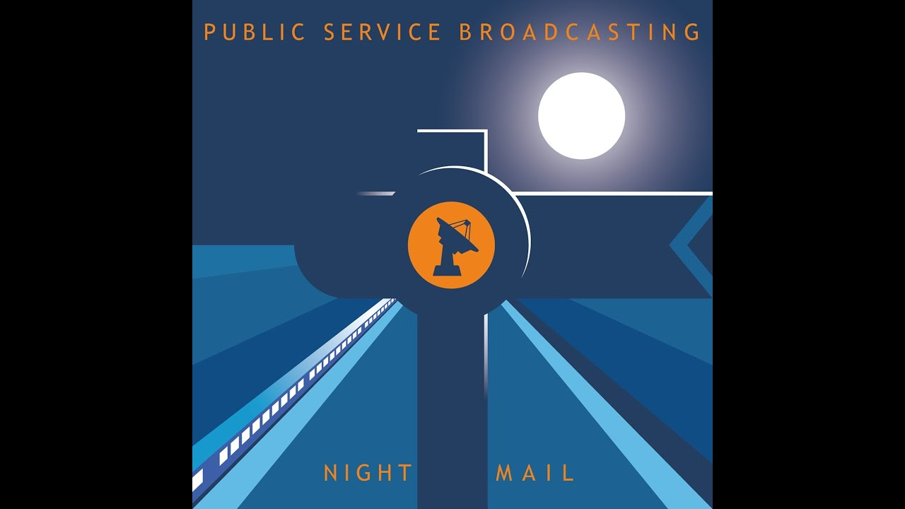 PUBLIC SERVICE BROADCASTING - NIGHT MAIL - YouTube