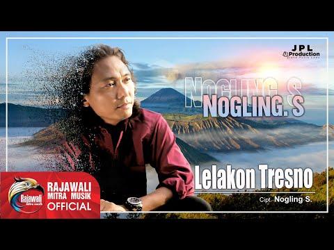 Nogling S - Lelakon Tresno [OFFICIAL]
