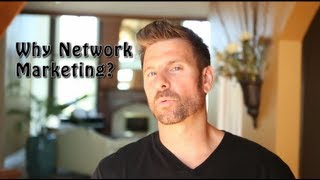 Why Network Marketing - Top 4 reasons to do network marketing (and Top 4 reasons NOT to)