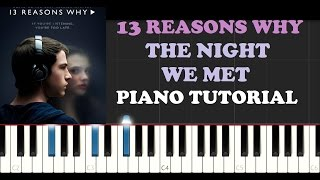 13 Reasons Why - The Night We Met (Piano Tutorial)