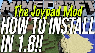 How To Install The Joypad Mod In Minecraft 1.8 (Use A Controller W/ PC Minecraft)