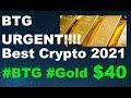 #Bitcoin #Gold #BTG URGENT!!!! Analysis & Price Prediction- BTG HOLDERS MUST WATCH Best Crypto 2021
