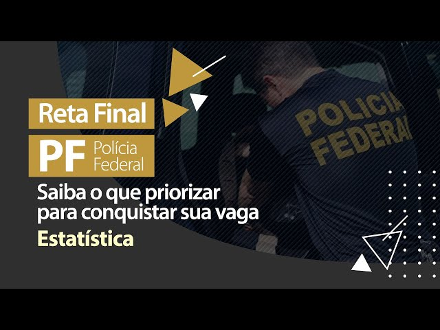 Reta Final PF - O Que Priorizar em Estatística