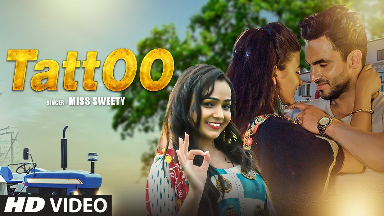 """Official Video """"Tattoo"""" Miss Sweety New Haryanvi Video Song 2019 Harsh Gahlot, Arzoo Dhillon"""