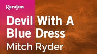 Karaoke Devil With A Blue Dress - Mitch Ryder *