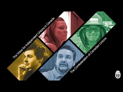 The Voice for Independent Unions in Canada - The Confederation of Canadian Unions