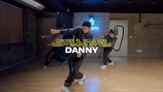 DANNY Choreography | Usher - Don't Waste My Time (feat. Ella Mai)