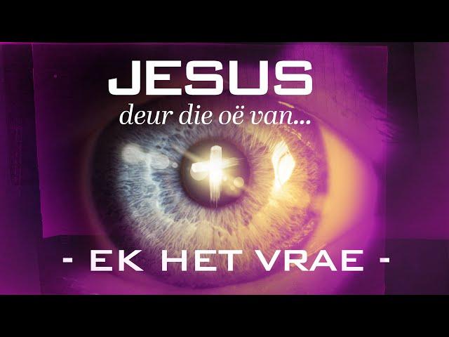 Jesus Deur Die Oë Van... | Ek Het Vrae | Ritmia Erediens - 11 Oktober