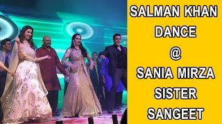 Salman khan dance at sania mirza's sister sangeeth event