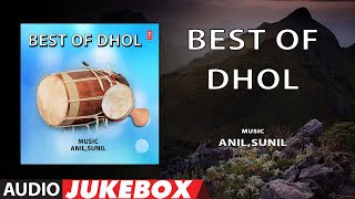 Best Of Dhol | Indian Classical | Dhol Special | Anil, Sunil | Audio Jukebox | T-Series classics