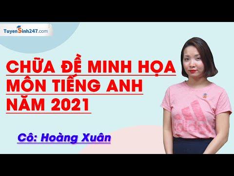 Chữa đề minh họa môn Tiếng Anh năm 2021 - Cô Hoàng Xuân