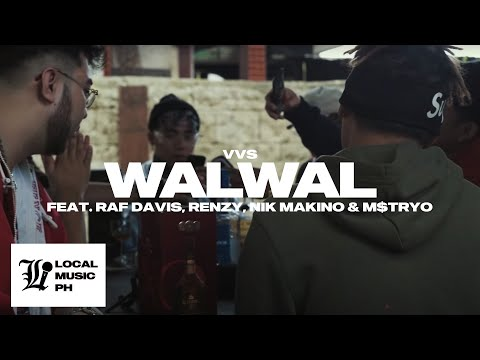 VVS - WALWAL ft. Raf Davis, Renzy, Nik Makino, & M$TRYO (LOCAL Exclusive - Official Music Video)