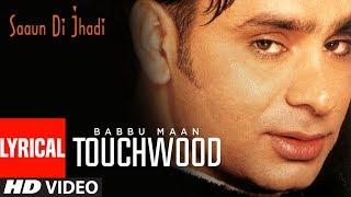 Touch Wood Babbu Maan (Lyrical Video) Saun Di Jhadi | Punjabi Lyrical Songs